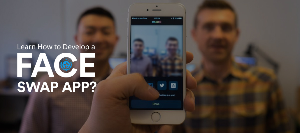 Learn How to Develop a Face Swap App? - IT Firms