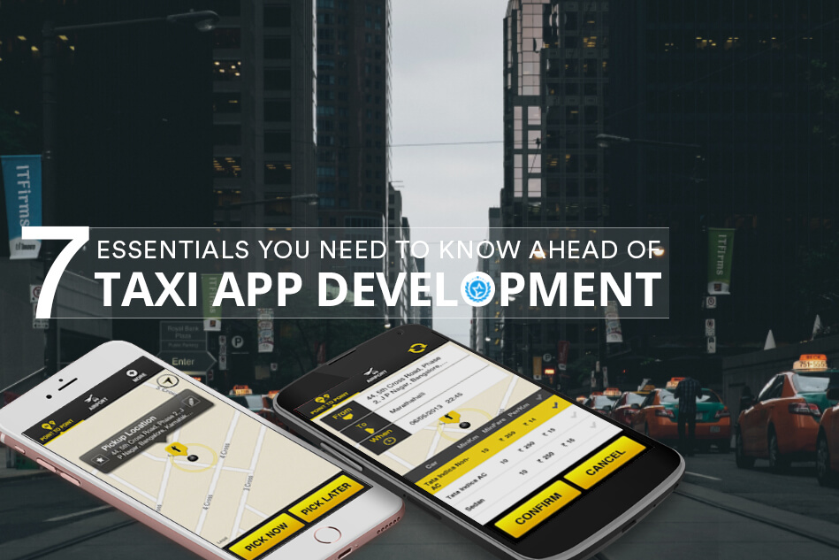 7 Essentials You Need to Know Ahead of Taxi App Development