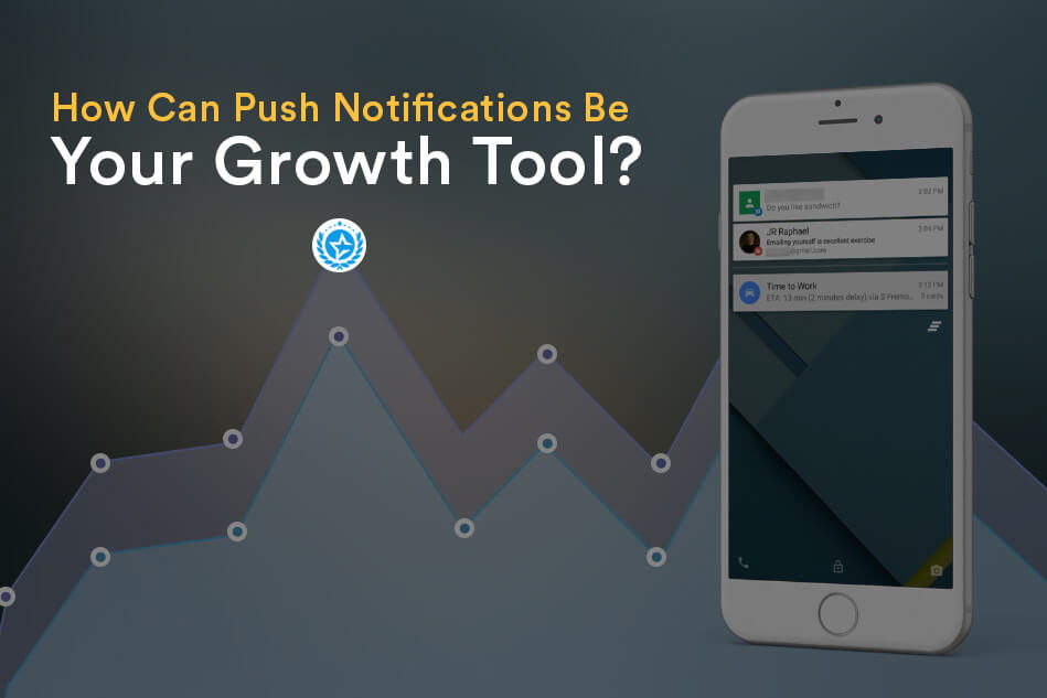 How Can Push Notifications Be Your Growth Tool?