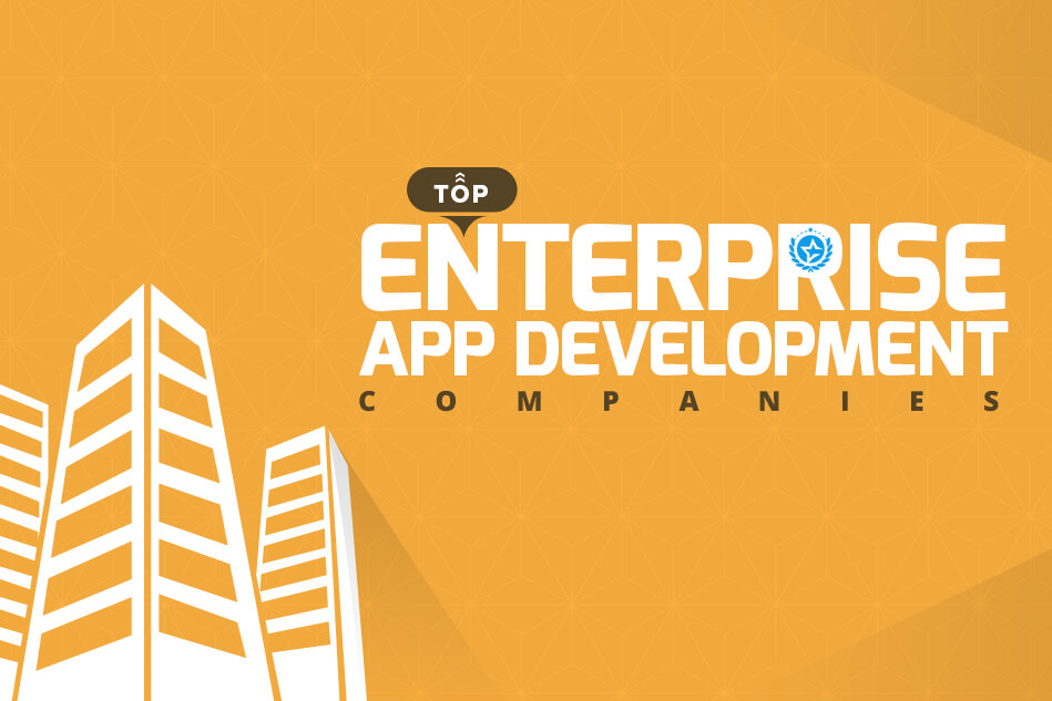 Top Enterprise App Development Companies