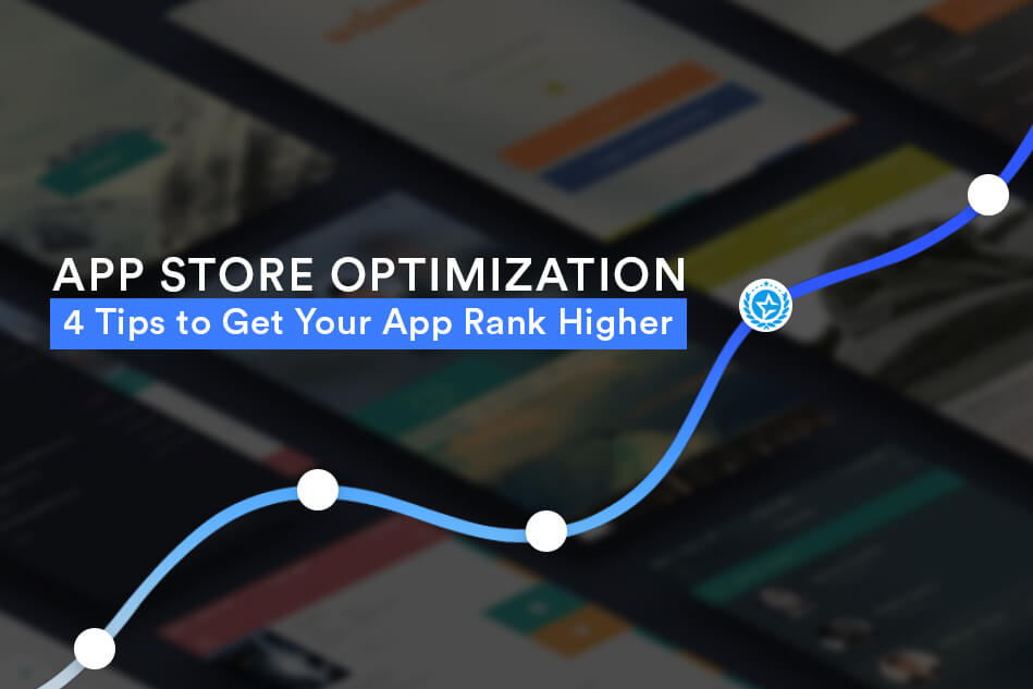 App Store Optimization – 4 Tips to Get Your App Rank Higher