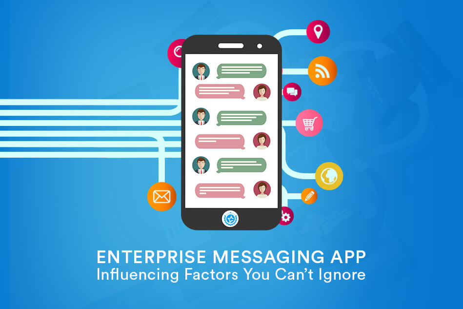 Enterprise Messaging App- Influencing Factors You Can't Ignore