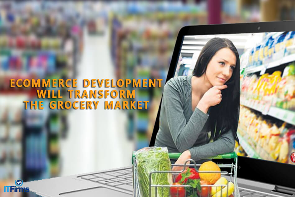 eCommerce Development Will Transform the Grocery Market