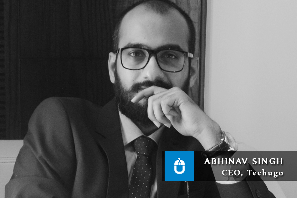Interview with Abhinav Singh – CEO, Techugo