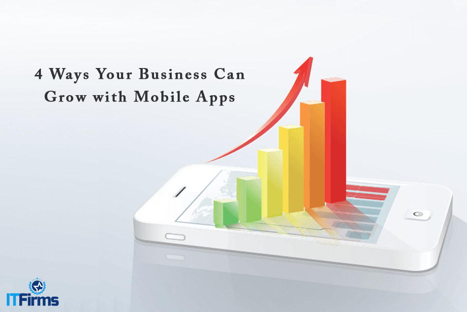 4 Ways Your Business Can Grow with Mobile Apps