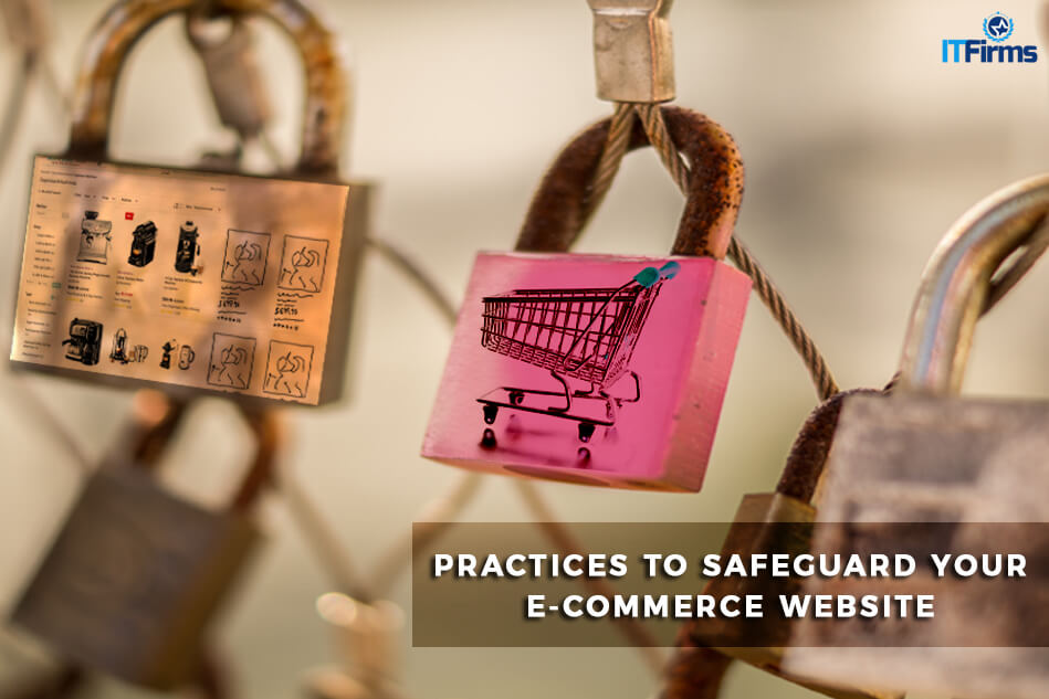 Follow These Five Practices to Safeguard Your E-commerce Website
