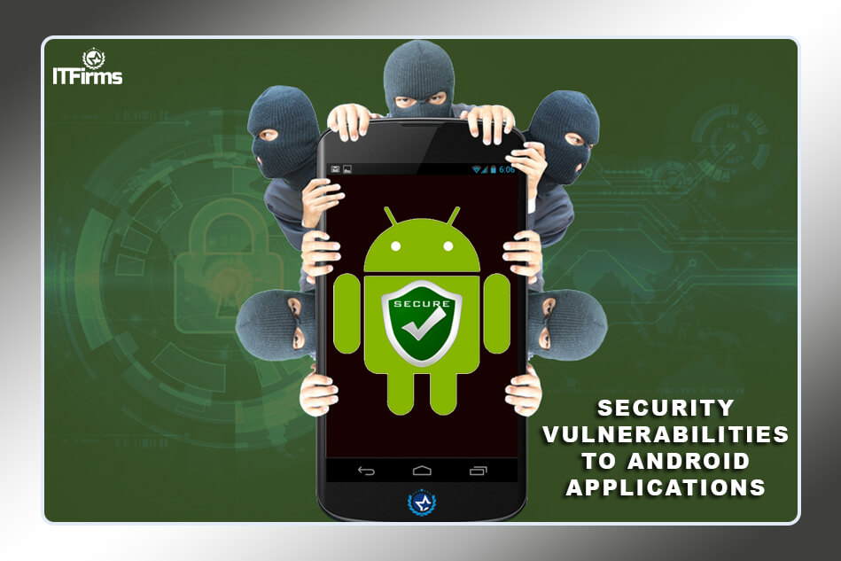 Security Vulnerabilities To Android Applications (Updated 2021)