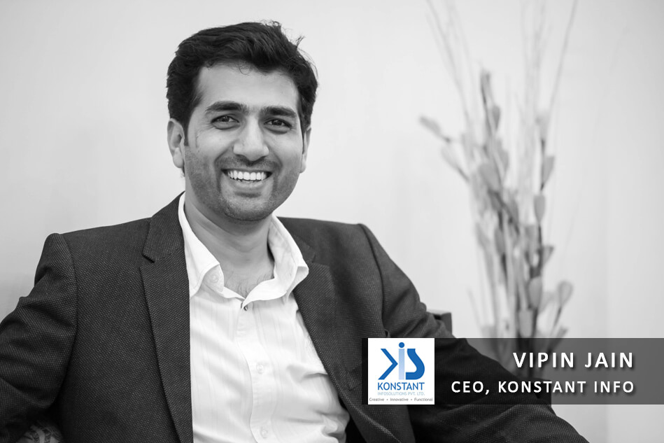Interview with Vipin Jain – CEO, Konstant Infosolutions
