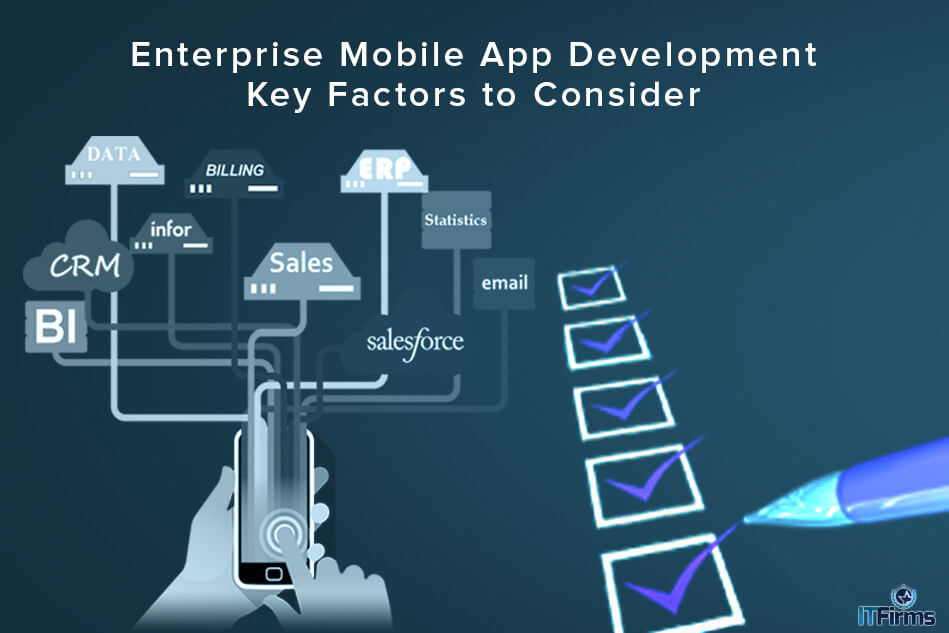 Enterprise Mobile App Development – Key Factors to Consider