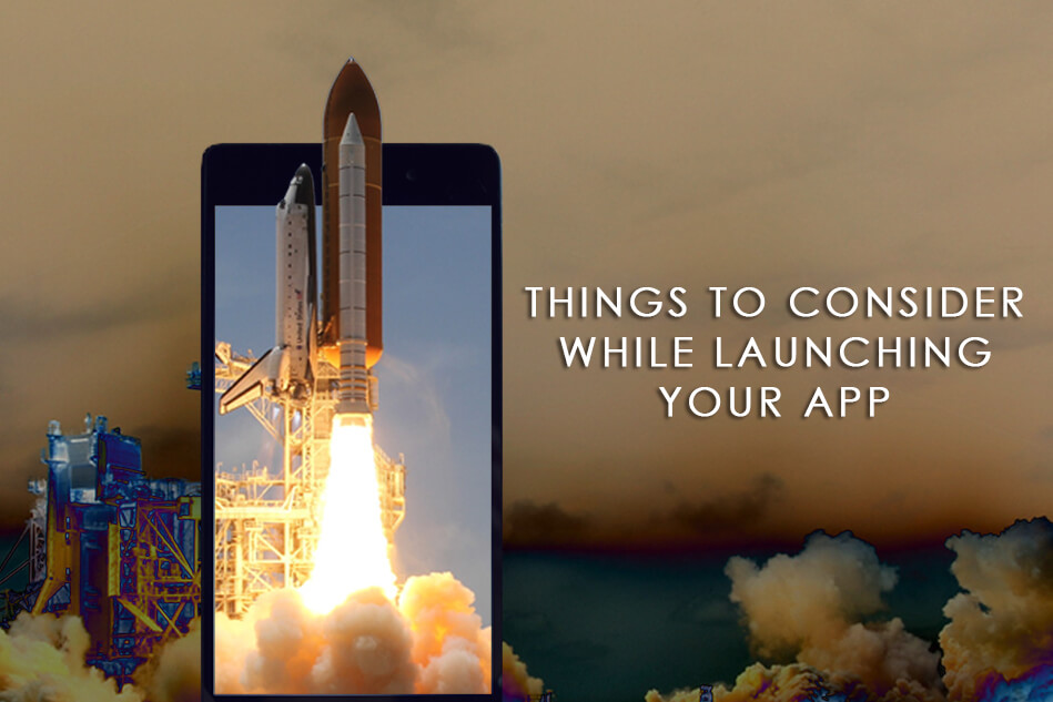 Whitepaper – Things to Consider While Launching Your App