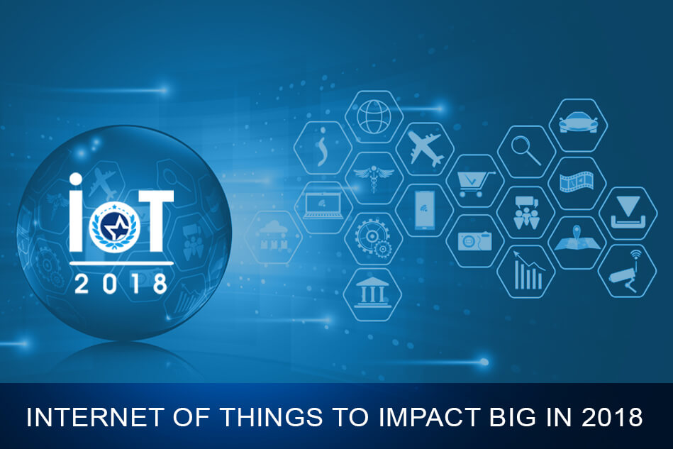 Internet of Things to Impact Big In 2018