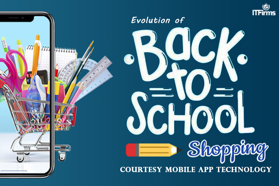 Evolution of Back-to-School Shopping – Courtesy Mobile App Technology