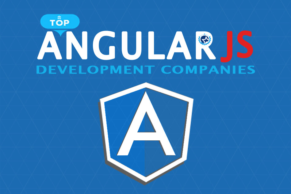 Top AngularJS Development Companies and Developers to Hire in 2019