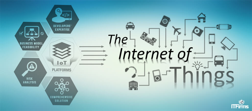How To Choose The Ideal Internet Of Things Iot Platform It Firms