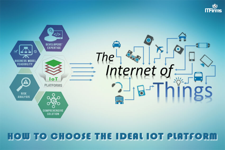How to Choose the Ideal Internet of Things (IoT) Platform