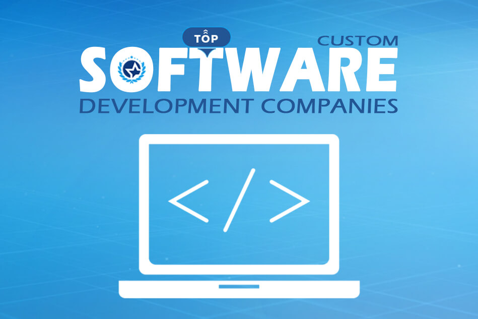 Top Custom Software Development Companies & Developers 2020