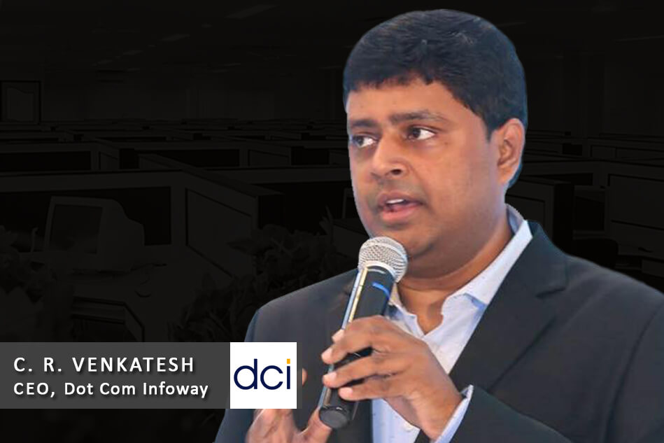 Interview with C. R. Venkatesh – CEO, Dot Com Infoway