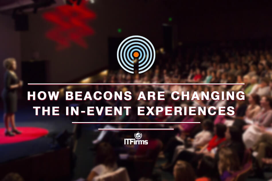 How Beacons Are Changing the In-Event Experiences