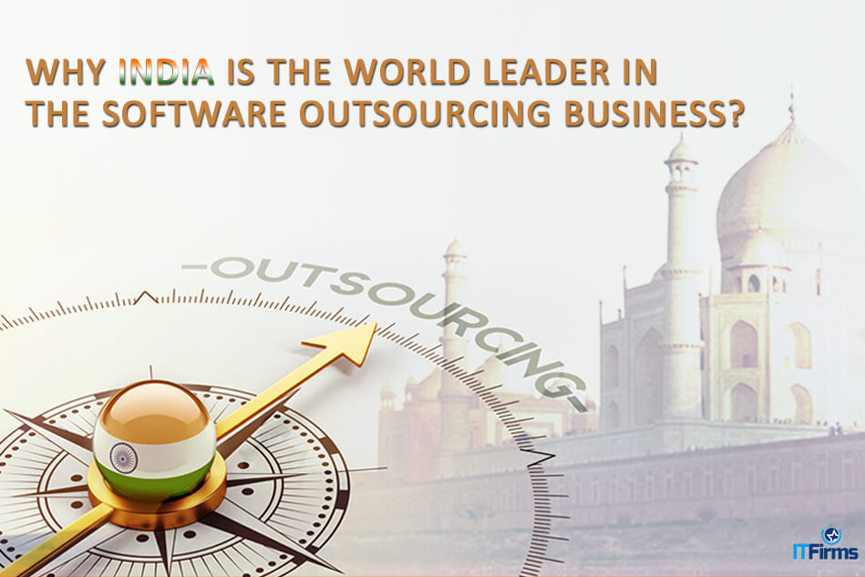 Why India is the World Leader in the Software Outsourcing Business