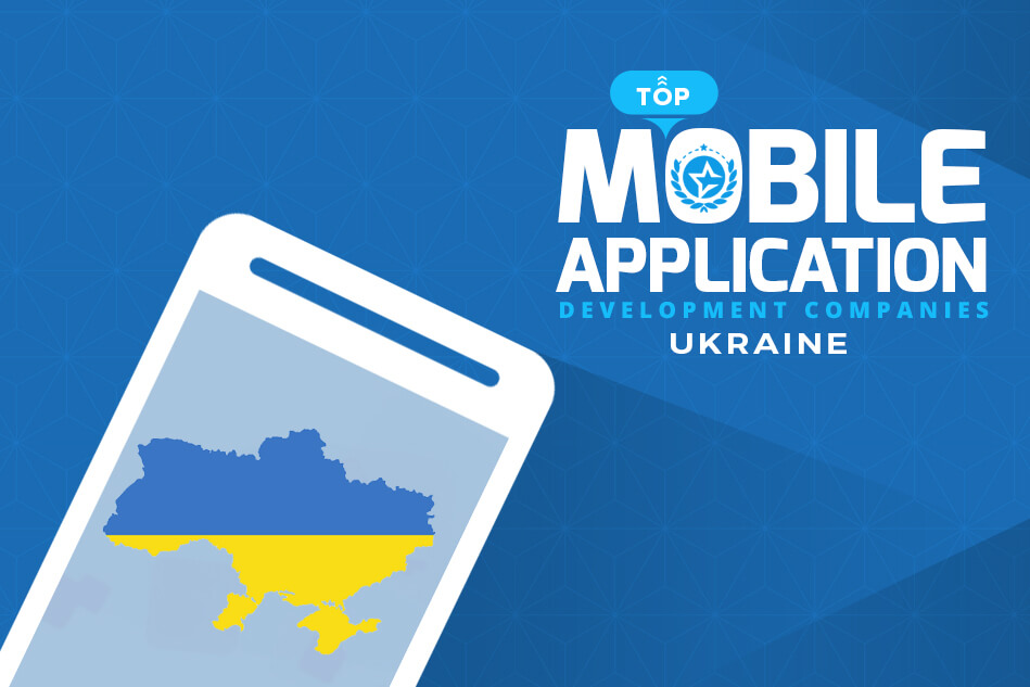 Top Mobile App Development Companies Ukraine and App Developers to Hire