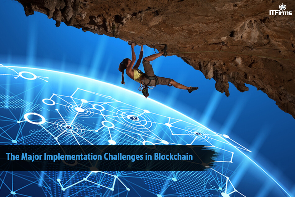 The Major Implementation Challenges in Blockchain