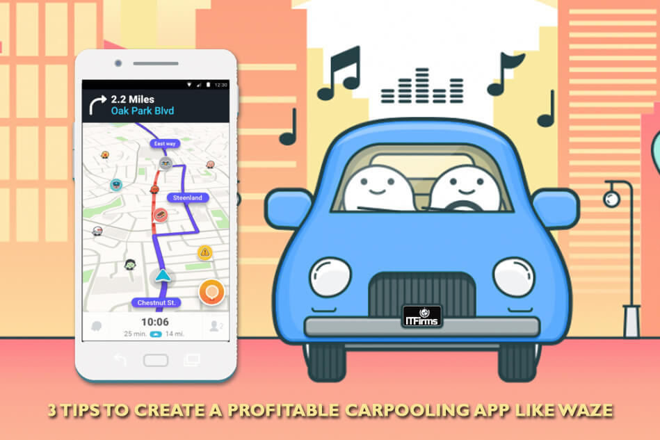 3 Tips to Create a Profitable Carpooling App like Waze