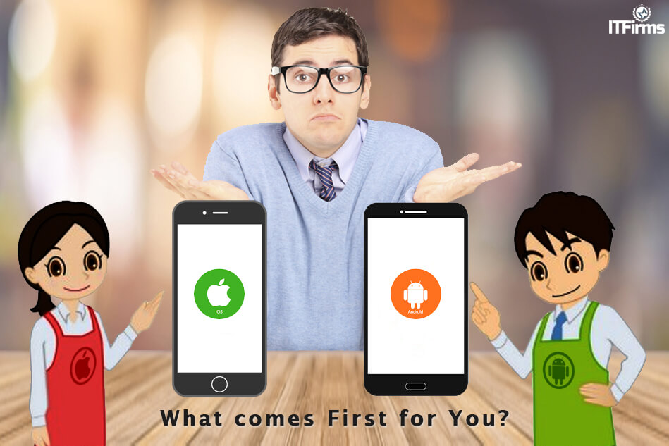 Android or iOS App Development – What comes First for You?