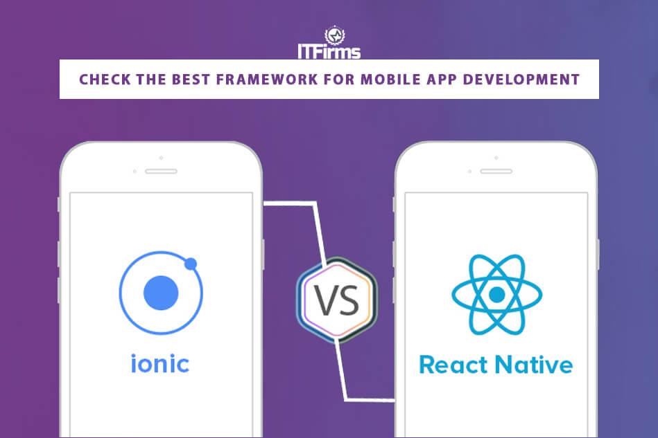 Ionic Vs React Native: Check the Best Framework for Mobile App Development