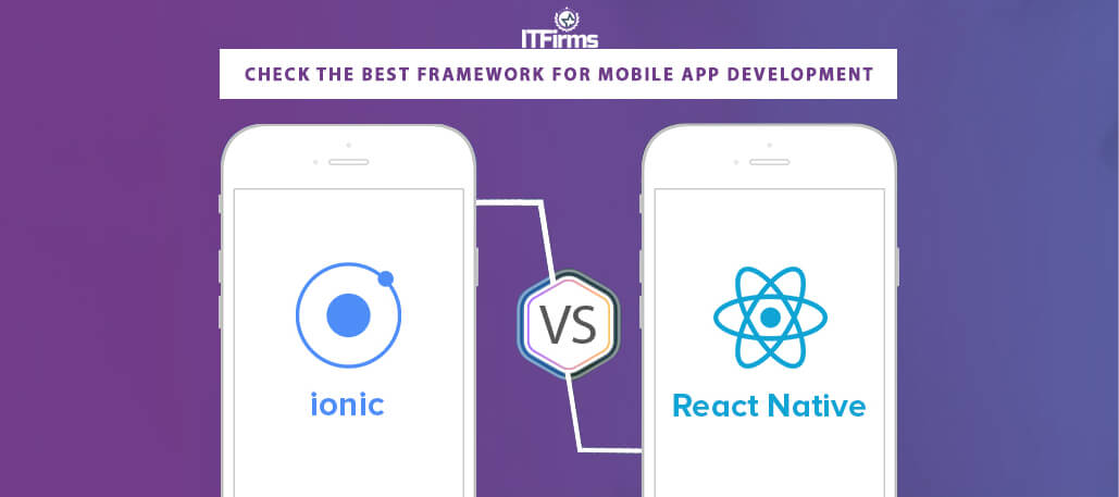 Ionic Vs React Native: Check the Best Framework for Mobile App