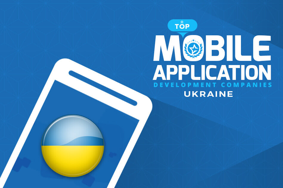 Top Mobile App Development Companies Ukraine and App Developers
