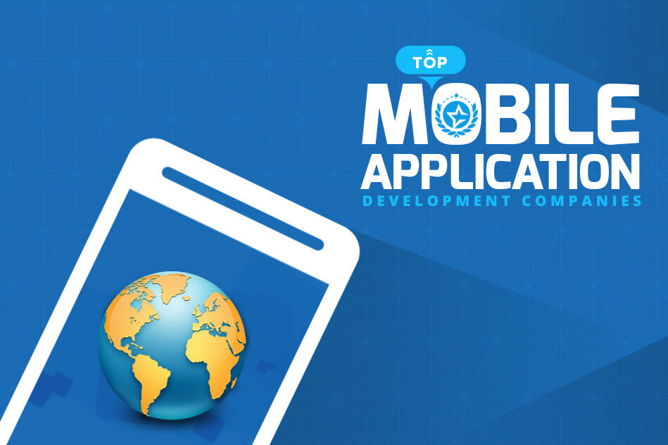Top Mobile Application Development Companies and App Developers