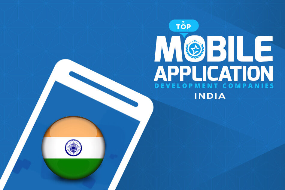 Top Mobile App Development Companies in India & Developers