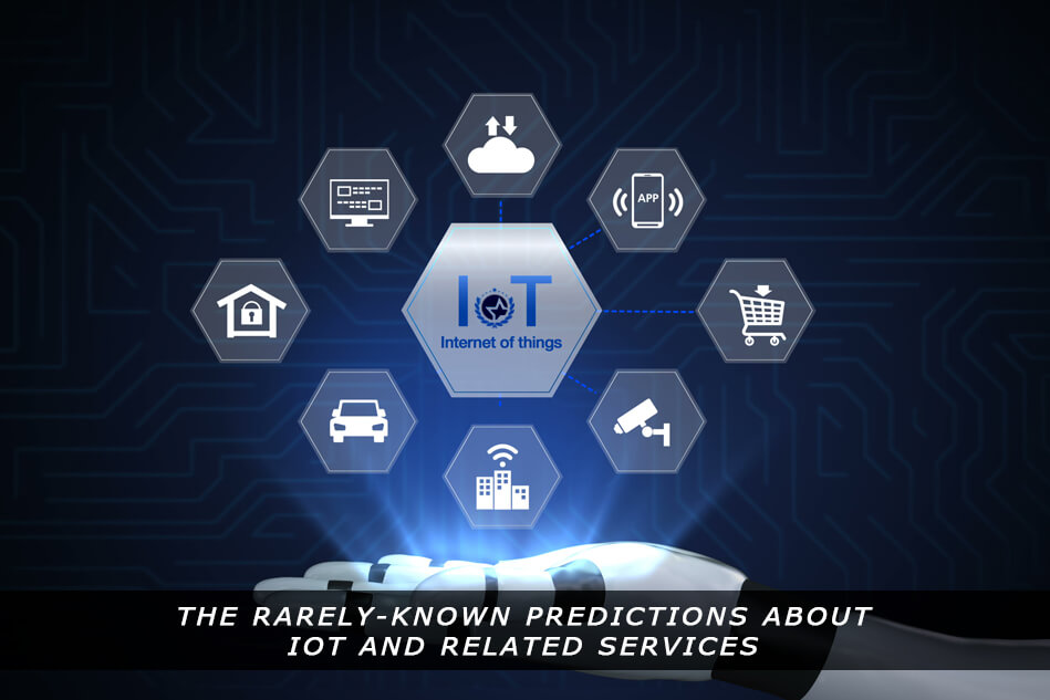 The Rarely-Known Predictions about Internet of Things (IoT) and Related Services