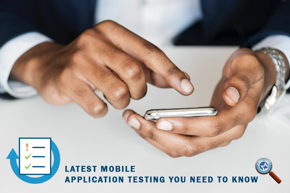 Latest Mobile Application Testing you Need to Know in 2018