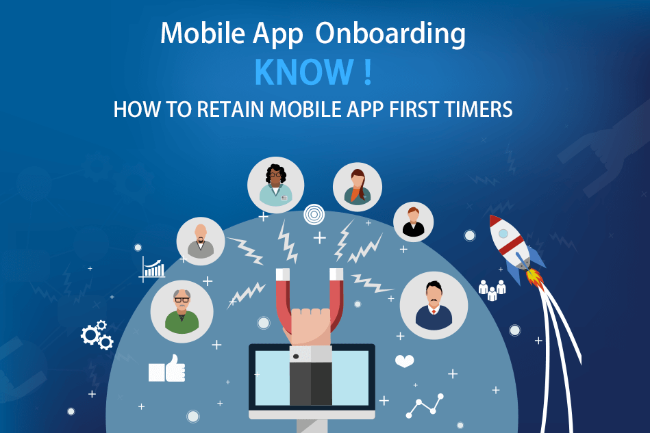 Mobile App Onboarding – Know How to Retain Mobile App First Timers