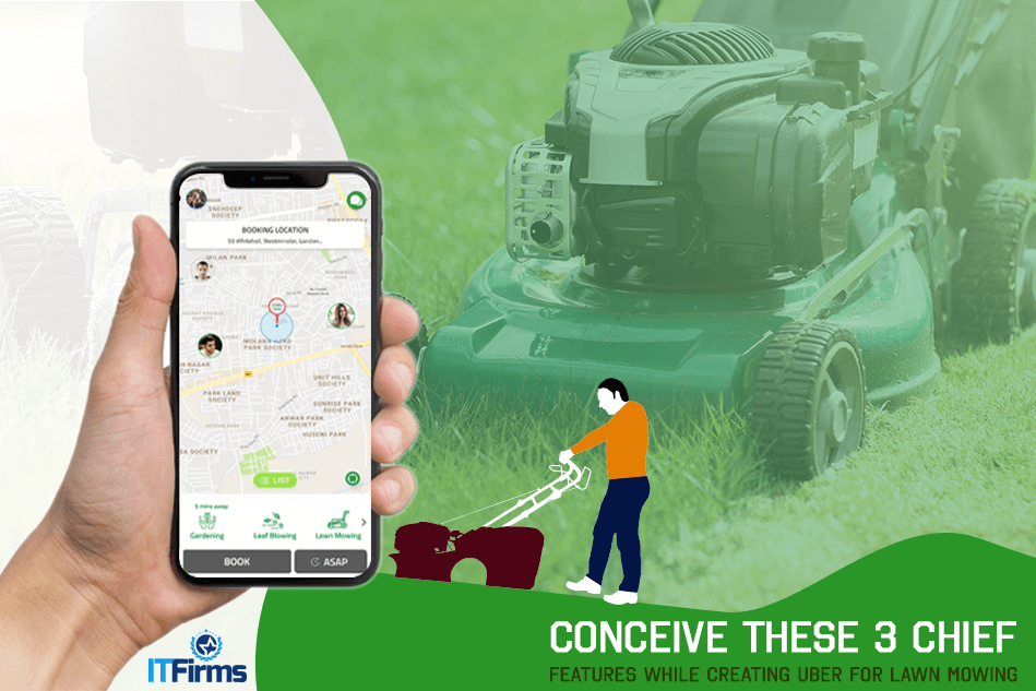 Conceive These 3 Chief Features While Creating Uber for Lawn Mowing App like Mows and Plows