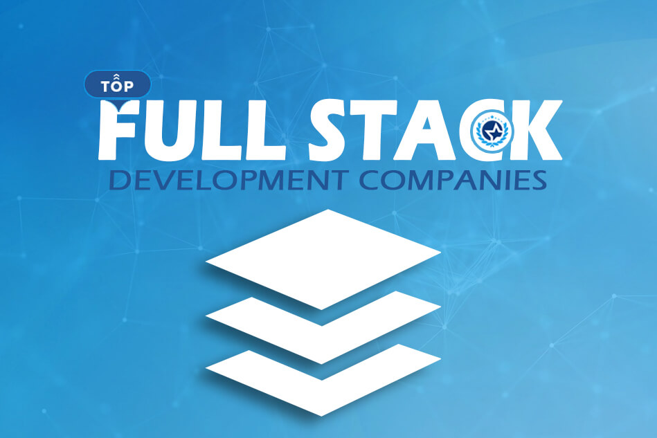 Top Full Stack Developer and Development Companies 2019