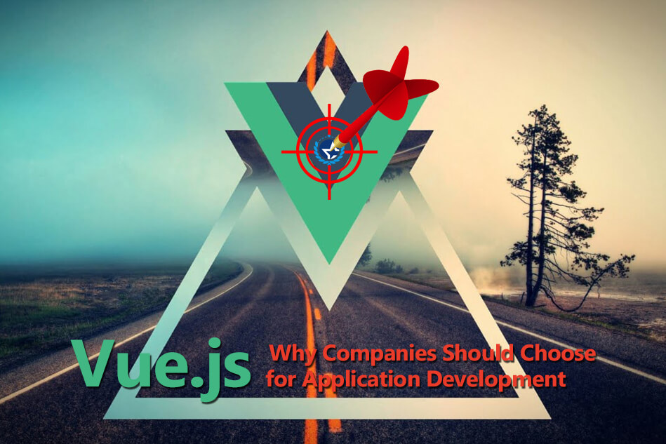 Why Companies Should Choose Vue.js for Application Development
