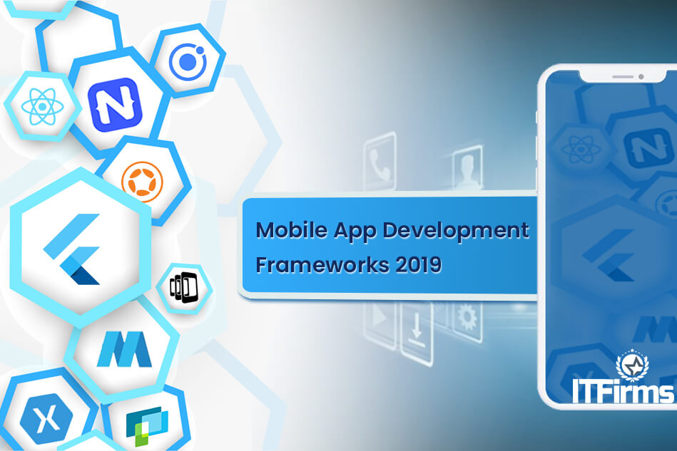 Emerging Mobile App Development Frameworks 2019