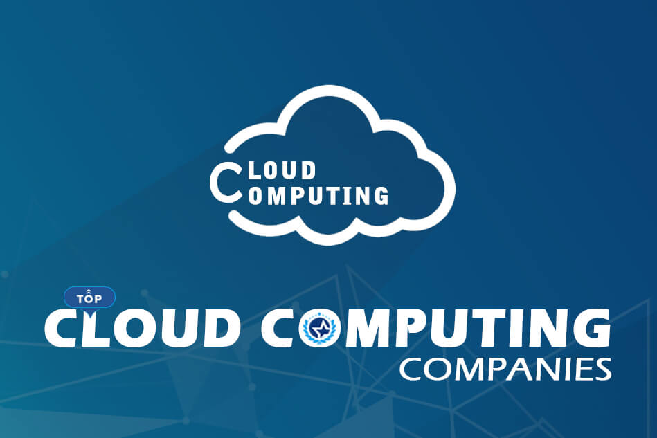 Top Cloud Computing Companies 2020 and Service Providers