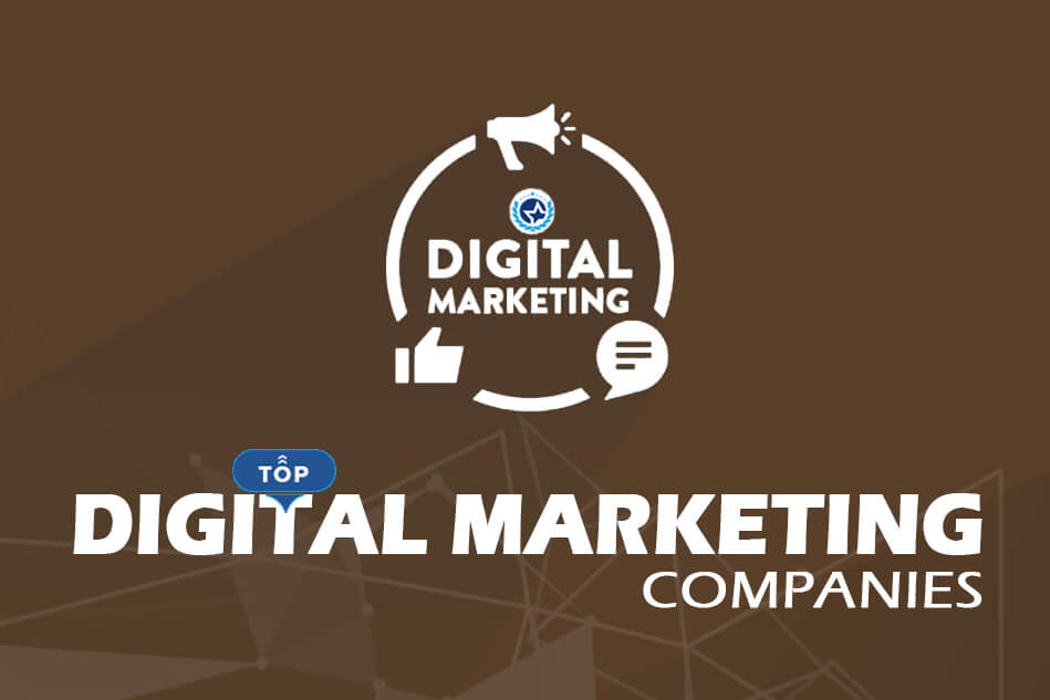 Top Digital Marketing Companies | Best Digital Marketing Agencies