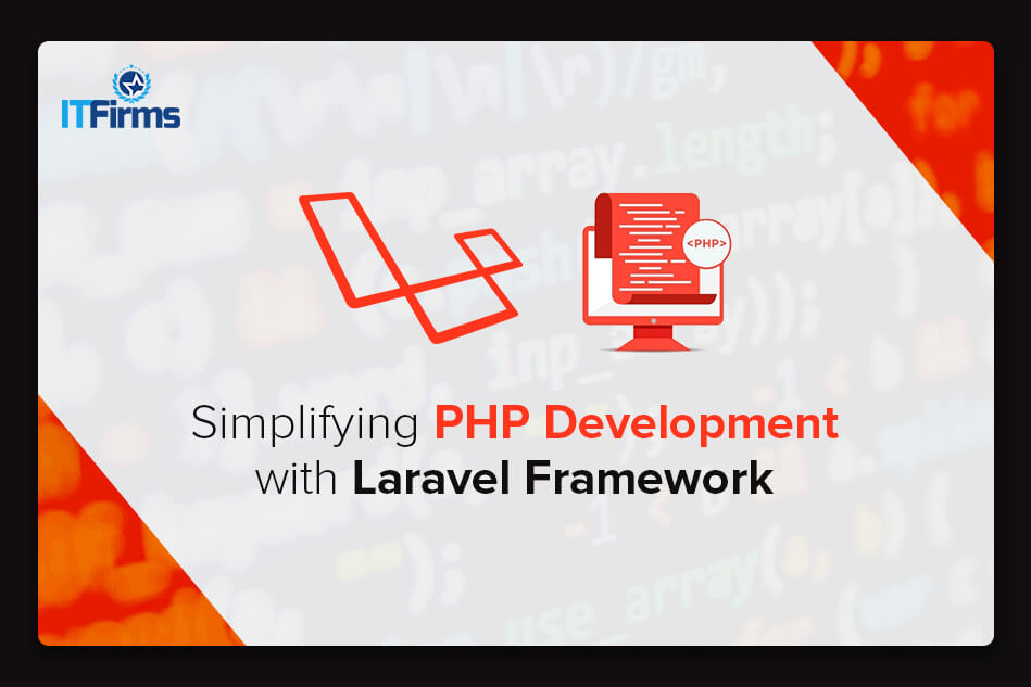 Simplifying PHP Development with Laravel Framework
