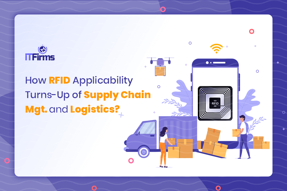 How RFID Applicability Turns-up Supply Chain Mgt. and Logistics
