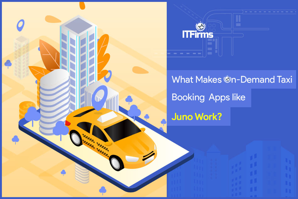 What Makes On-Demand Taxi Booking Apps Like Juno Work?