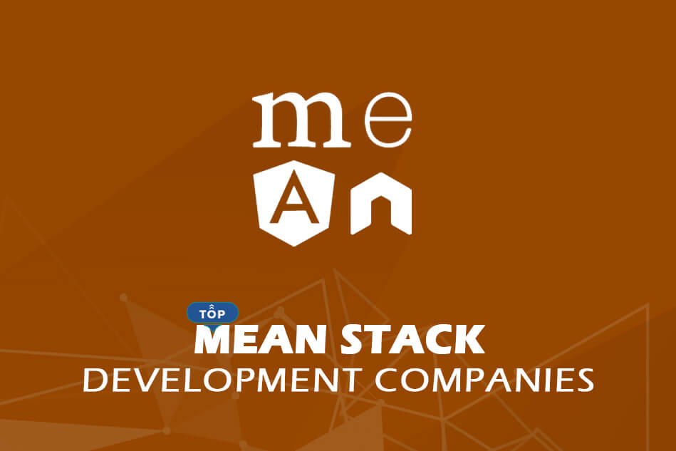 Top Mean Stack Developers and Development Companies 2021
