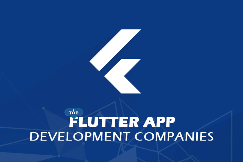 Top Flutter App Development Companies and Flutter Developers