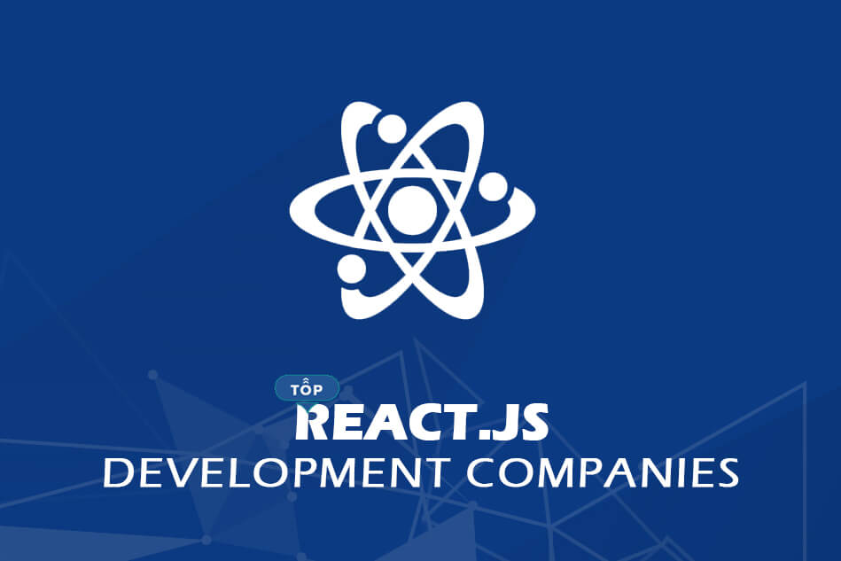 Top React JS Development Companies and Developers