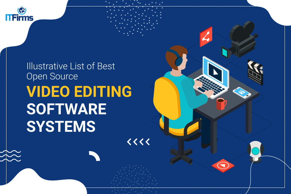 Illustrative List of Best Open Source Video Editing Software Systems