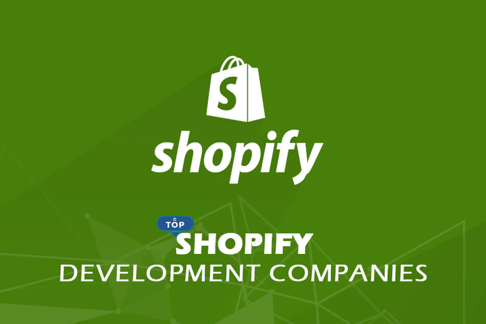 Top Shopify Development Companies and Developers