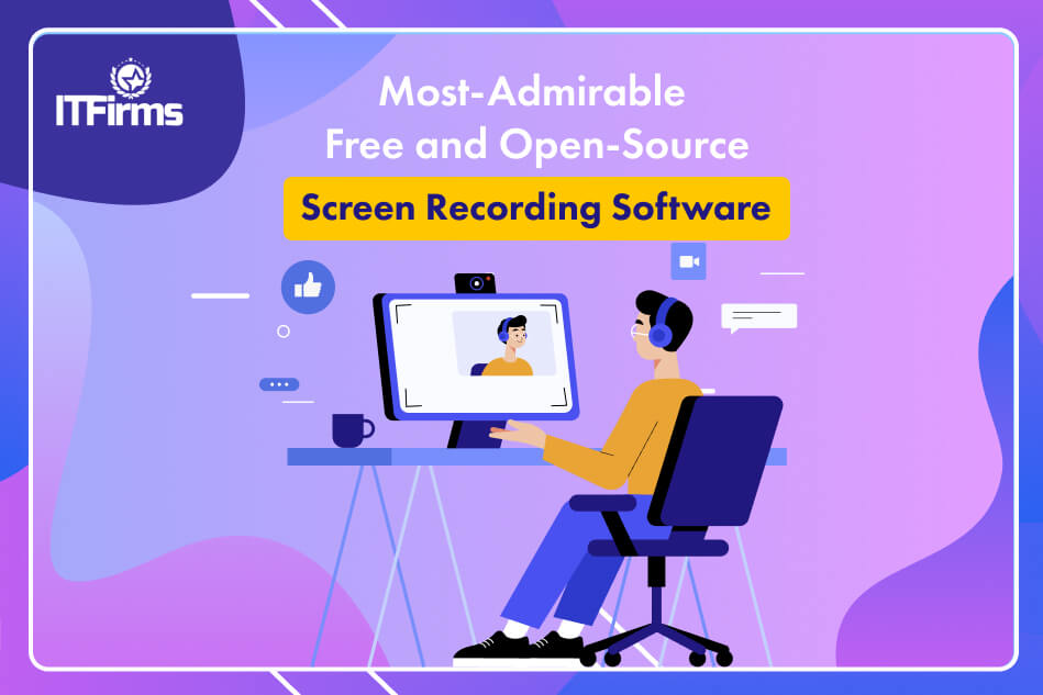 7 Most-admirable Free and Open-Source Screen Recording Software